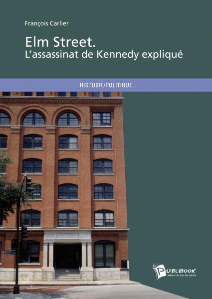 Elm Street. L'assassinat de Kennedy expliqué