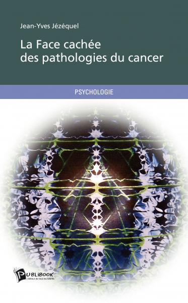 La Face cachée des pathologies du cancer