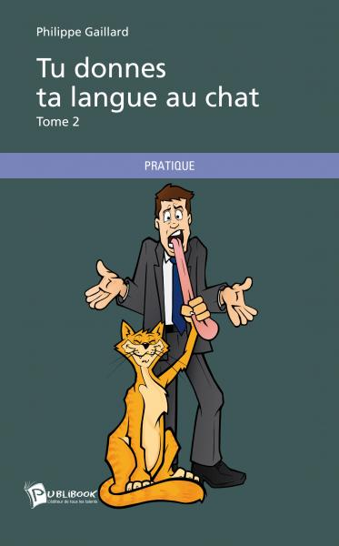 Tu donnes ta langue au chat - Tome 2
